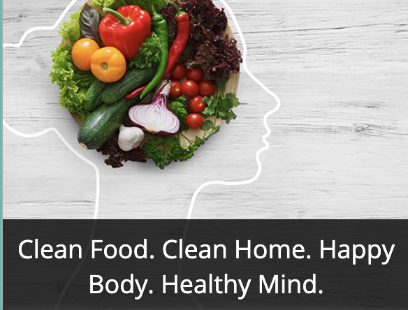 clean food - clean home - happy body - healthy mind